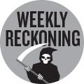 Weekly Reckoning