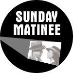 sunday-matinee