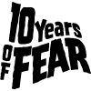 10 Years of Fear